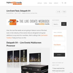 Live Event Tools: Datapath X4 - TripleWide Media