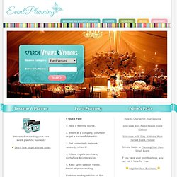 Event Planning | Event Planner – Information, Ideas and Resources for Planning Parties, Weddings, Special Events and Meetings.