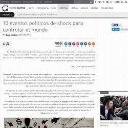 10 eventos políticos de shock para controlar el mundo