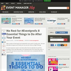 No Rest for #Eventprofs: 8 Essential Things to Do After Your Event