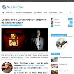 Le Dahlia noir et Jack l'Eventreur - L'interview de Stéphane Bourgoin