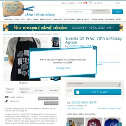 'events of 1946' 70th birthday apron by good time gifts