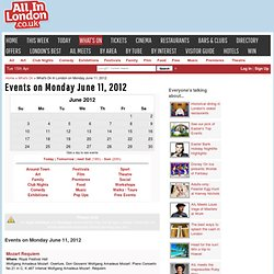 Events on Monday June 11, 2012 - What's On In London