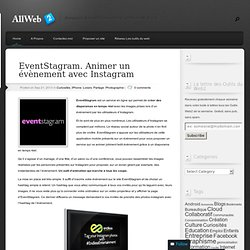 EventStagram. Animer un évènement avec Instagram