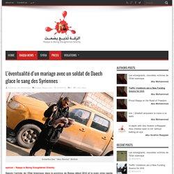 L'éventualité d'un mariage avec un soldat de Daech glace le sang des Syriennes · Raqqa is Being Slaughtered Silently