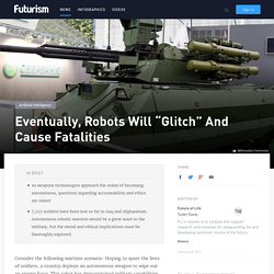 "Robots Will ""Glitch"" & Cause Fatalities"