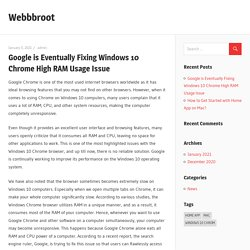 Google is Eventually Fixing Windows 10 Chrome High RAM Usage Issue – Webbbroot
