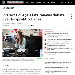 Everest College's fate renews debate over for-profit colleges