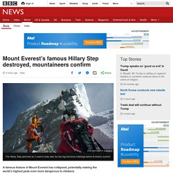 Mount Everest's famous Hillary Step destroyed, mountaineers confirm