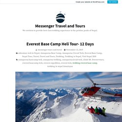 Everest Base Camp Heli Tour- 12 Days – Messenger Travel and Tours