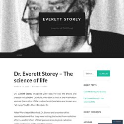 Dr. Everett Storey – The science of life