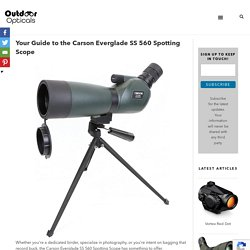 Your Guide to the Carson Everglade SS 560 Spotting Scope - Outdoor Opticals