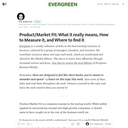Product/Market Fit: What it really means, How to Measure it, and Where to find it — Evergreen Business Weekly