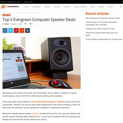 Top 5 Evergreen Computer Speaker Deals - Technoroll