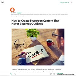 How to Create Evergreen Content That Never Becomes Outdated