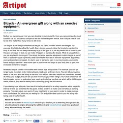 Bicycle - An evergreen gift along with an exercise equipment