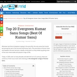 Top 20 Evergreen Kumar Sanu Songs (Best Of Kumar Sanu)