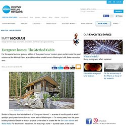 Evergreen homes: The Method Cabin | MNN - Mother Nature Network