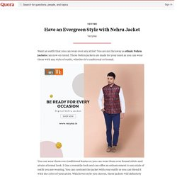 Have an Evergreen Style with Nehru Jacket - VeryMe - Quora