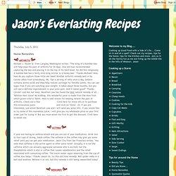 Jason's Everlasting Recipes: Home Remedies