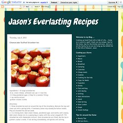 Jason's Everlasting Recipes: Cheesecake Stuffed Strawberries