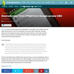 Evernote nabs Chris O'Neill from Google as new CEO