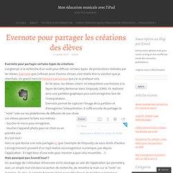 Evernote pour partager les créations des élèves