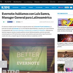 Evernote: hablamos con Luis Samra, Manager General para Latinoamérica