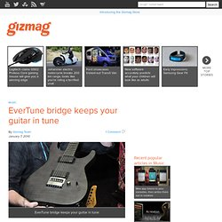 EverTune bridge keeps your guitar in tune