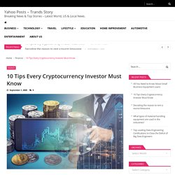 10 Tips Every Cryptocurrency Investor Must Know