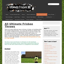 EVERY Frisbee Throw - How to's - Ultimate Frisbee HQ