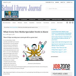 What Every New Media Specialist Needs to Know