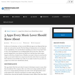 3 Apps Every Music Lover Should Know About - Trendgyaan