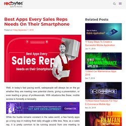 Best Apps Every Sales Reps Needs On Their Smartphone