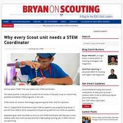 Why every Scout units needs a STEM Coordinator