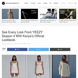 See Every Look From YEEZY Season 4 With Kanye's Official Lookbook
