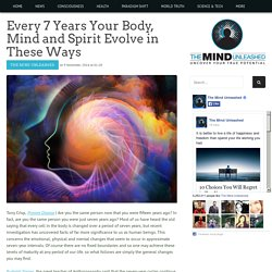 Every 7 Years Your Body, Mind and Spirit Evolve in These Ways