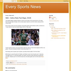 Every Sports News: NBA - Celtics Rally Past Magic, 95-88