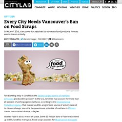 Every City Needs Vancouver's Ban on Food Scraps