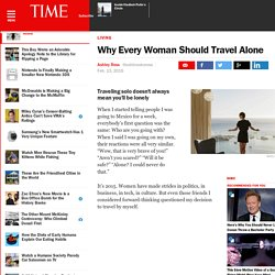 Why Every Woman Should Travel Alone