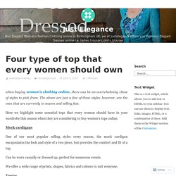 Four type of top that every women should own – Just Elegance