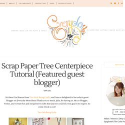 Everyday Mom Ideas: Scrap Paper Tree Centerpiece Tutorial (Featured guest blogger)