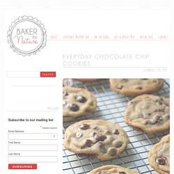 Everyday Chocolate Chip Cookies - Baker by Nature