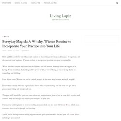 Everyday Magick: A Witchy, Wiccan Routine to Incorporate Your Practice into Your Life * Living Lapiz