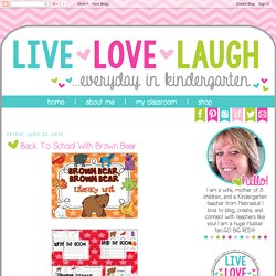 Live, Love, Laugh Everyday in Kindergarten: Back To School With Brown Bear