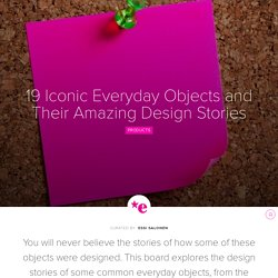 19 Iconic Everyday Objects and Their Amazing Design Stories
