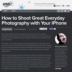 How to Shoot Great Everyday Photography with Your iPhone ~ snap snap snap