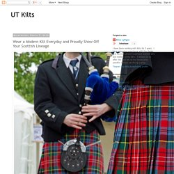 Wear a Modern Kilt Everyday and Proudly Show Off Your Scottish Lineage