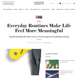 Everyday Routines Make Life Feel More Meaningful