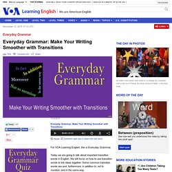 Everyday Grammar: Make Your Writing Smoother with Transitions